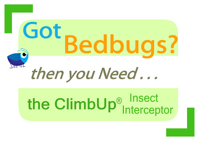 ClimbUp intercepts and monitors bed bugs safely - eco-friendly - no chemicals